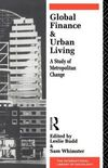Global finance and urban living a study of metropolitan change