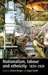 Nationalism, labour and ethnicity 1870-1939
