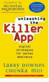 Unleashing the killer app digital strategies for market dominance