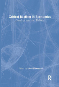 Critical realism in economics development and debate