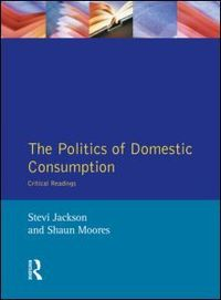 The politics of domestic consumption critical readings