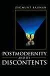 Postmodernity and its discontents/ Zygmunt Bauman