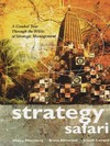 The strategy safari a guided tour through the wilds of strategic management/ Henry Mintzberg, Bruce Ahlstrand, Joe Lampel
