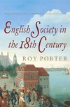 English society in the eighteenth century Roy Porter