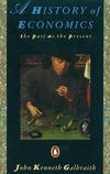 A history of economics the past as the present John Kenneth Galbraith
