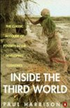 Inside the third world the anatomy of poverty Paul Harrison