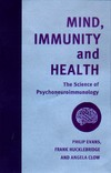 Mind, immunity, and health the science of psychoneuroimmunology
