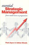 Essential strategic management from modernism to pragmatism