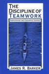 The discipline of teamwork participation and concertive control