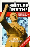 The `Hitler myth' image and reality in the Third Reich Ian Kershaw