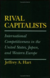 Rival capitalists international competitiveness in the United States, Japan and Western Europe