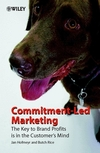 Commitment-led marketing the key to brand profits is in the customer's mind