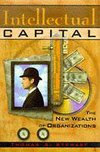 Intellectual capital the new wealth of organizations