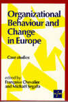 Organizational behaviour and change in Europe case studies