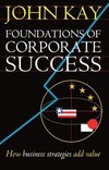 Foundations of corporate success how business strategies add value