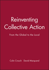 Reinventing collective action from the global to the local