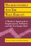 Macroeconomics and the wage bargain a modern approach to employment, inflation and the exchange rate
