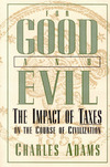 For good and evil the impact of taxes on the course of civilization