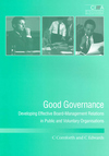 Good governance developing effective board-management relations in public and voluntary organisations