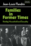 Families in former times kinship, household and sexuality