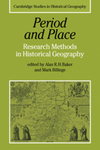 Period and place research methods in historical geography