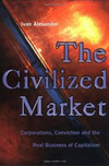 The civilised market corporations, conviction and the real business of capitalism