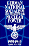 German National Socialism and the quest for nuclear power, 1939-1949 Mark Walker