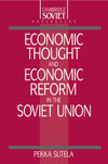 Economic thought and economic reform in the Soviet Union Pekka Sutela