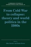 From cold war to collapse theory and world politics in the 1980s