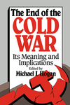 The end of the Cold War its meaning and implications