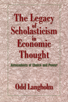 The legacy of scholasticism in economic thought antecedents of choice and power