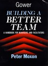Building a better team a handbook for managers and facilitators