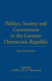 Politics, society and government in the German Democratic Republic basic documents