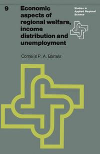 Economic aspects of regional welfare income distribution and unemployment C.P.A. Bartels