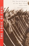 The logic of evil The social origins of the Nazi Party 1925-1933