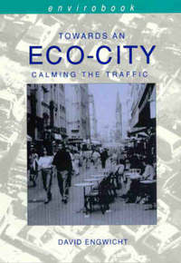 Towards an eco-city calming the traffic