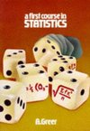 A first course in statistics by A. Greer