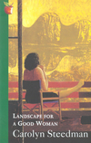 Landscape for a good woman a story of two lives Carolyn Steedman