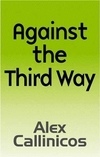 Against the third way an anti-capitalist critique