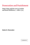 Prosecution and punishment petty crime and the law in London and rural Middlesex, c. 1660-1725
