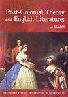 Post-colonial theory and English literature: A reader/ Edited and with an introduction by Peter Childs