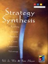 Strategy synthesis resolving strategy paradoxes to create competitive advantage