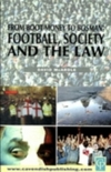 From boot money to Bosman; football, society and the law