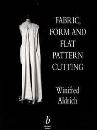 Fabric form and flat pattern cutting by aldrich winifred aldrich fabric form and flat pattern cutting fandeluxe Images