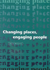 Changing places, engaging people