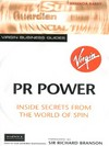 PR power: inside secrets from the world of spin/ Amanda Barry; foreword by Sir Richard Branson