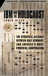 IBM and the Holocaust the strategic alliance between Nazi Germany and America's most powerful corporation