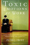 Toxic emotions at work how compassionate managers handle pain and conflict