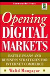 Opening digital markets battle plans and business strategies for Internet commerce