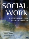 Social work themes, issues and critical debates